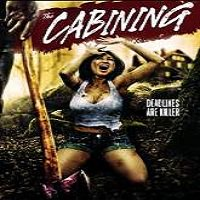 The Cabining (2014) Watch Full Movie Online DVD Print Free Download