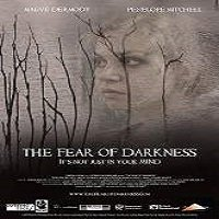 The Fear of Darkness (2015) Full Movie Watch Online HD Free Download