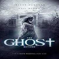 The Ghost Beyond (2018) Full Movie Watch Online HD Free Download