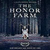 The Honor Farm (2017) Full Movie Watch Online HD Print Free Download