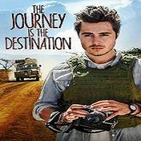 The Journey Is the Destination (2016) Full Movie Watch Online HD Print Free Download