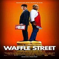 Waffle Street (2015) Full Movie Watch Online HD Print Quality Free Download