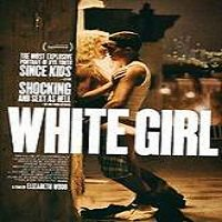 White Girl (2016) Full Movie Watch Online HD Print Free Download