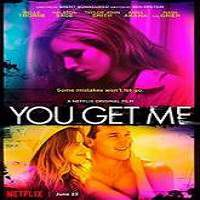 You Get Me (2017) Full Movie Watch Online HD Print Free Download