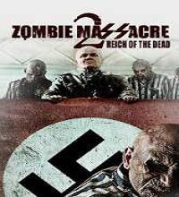Zombie Massacre 2: Reich of the Dead (2015) Watch Full Movie Online