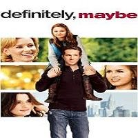 Definitely, Maybe (2008) Hindi Dubbed Full Movie Watch Online HD Free Download