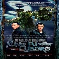 Metallic Attraction: Kungfu Cyborg (2009) Hindi Dubbed Full Movie Watch Free Download