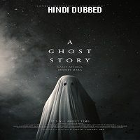 A Ghost Story (2017) Hindi Dubbed Full Movie Watch Online HD Free Download