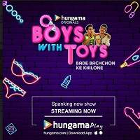 Boys With Toys (2019) Hindi Season 1 Complete Watch Online HD Print Free Download