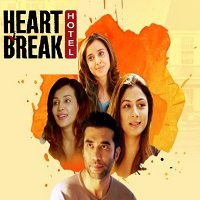 Heartbreak Hotel (2019) Hindi Season 1 Complete Watch Online HD Free Download