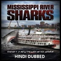 Mississippi River Sharks (2017) Hindi Dubbed Full Movie Watch Online HD Print Free Download
