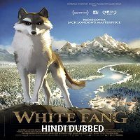 White Fang (2018) Hindi Dubbed Full Movie Watch Online HD Free Download