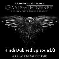 Game Of Thrones Season 4 (2014) Hindi Dubbed [Episode 10] Watch Online HD Free Download