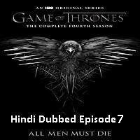 Game Of Thrones Season 4 (2014) Hindi Dubbed [Episode 7] Watch Online HD Free Download