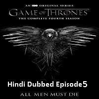 Game Of Thrones Season 4 (2014) Hindi Dubbed [Episode 5] Watch Online HD Free Download