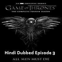 Game Of Thrones Season 4 (2014) Hindi Dubbed [Episode 3] Watch Online HD Free Download