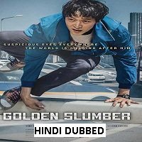 Golden Slumber (2018) Hindi Dubbed Full Movie Watch Online HD Free Download