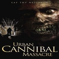 Urban Cannibal Massacre (2013) Hindi Dubbed Full Movie Watch Free Download