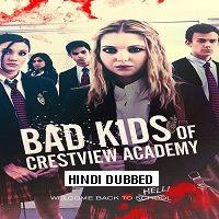 Bad Kids of Crestview Academy (2017) Hindi Dubbed Full Movie Watch Free Download