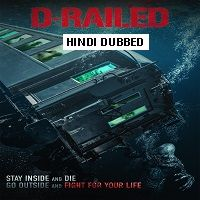 D-Railed (2018) Hindi Dubbed Full Movie Watch Online HD Print Free Download