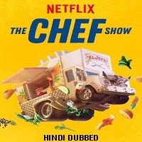 The Chef Show (2019) Hindi Dubbed Season 2 Watch Online HD Print Free Download