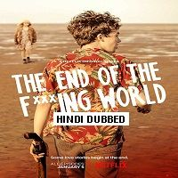 The End of the F***ing World (2017) Hindi Dubbed Season 1 Complete Watch Online HD Free Download