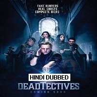 Deadtectives (2018) Hindi Dubbed [UNOFFICIAL] Full Movie Watch Online HD Print Free Download