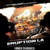 Eruption LA (2018) Hindi Dubbed Full Movie Watch Online HD Print Free Download