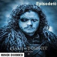 Game Of Thrones Season 6 (2016) Hindi Dubbed [Episode 10] Watch Online HD Free Download