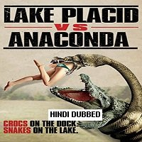Lake Placid vs Anaconda (2015) Hindi Dubbed Full Movie Watch Online Free Download