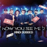 Now You See Me 2 (2016) Hindi Dubbed Full Movie Watch Online HD Print Free Download