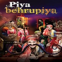 Piya Behrupiya (2019) Hindi Comedy Play Watch Online HD Print Quality Free Download