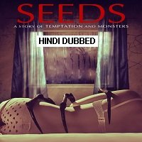 Seeds (2019) Hindi Dubbed [UNOFFICIAL] Full Movie Watch Online HD Free Download