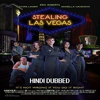 Stealing Las Vegas (2012) Hindi Dubbed Full Movie Watch Online HD Print Free Download