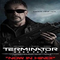 Terminator: Dark Fate (2019) Hindi Dubbed Full Movie Watch Online HD Print Free Download