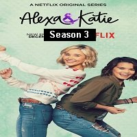 Alexa & Katie (2019) Hindi Dubbed Season 3 Complete Watch Online HD Print Free Download