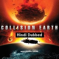 Collision Earth (2011) Hindi Dubbed Full Movie Watch Online HD Print Free Download