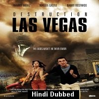 Destruction: Las Vegas (2013) Hindi Dubbed Full Movie Watch Online HD Print Free Download