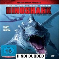 Dinoshark (2010) Hindi Dubbed Full Movie Watch Online HD Print Free Download