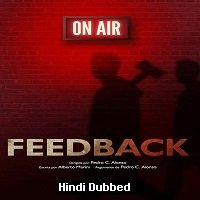 Feedback (2019) Unofficial Hindi Dubbed Full Movie Watch Online HD Free Download
