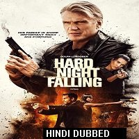 Hard Night Falling (2019) Unofficial Hindi Dubbed Full Movie Watch Free Download