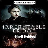 Irrefutable Proof (2015) Hindi Dubbed Full Movie Watch Online HD Free Download