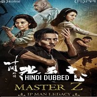 Master Z: Ip Man Legacy (2018) Hindi Dubbed Full Movie Watch Online HD Print Free Download