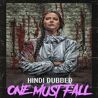 One Must Fall (2018) Unofficial Hindi Dubbed Full Movie Watch Online HD Free Download