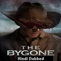 The Bygone (2019) Hindi Dubbed Full Movie Watch Online HD Print Free Download