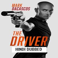 The Driver (2019) Unofficial Hindi Dubbed Full Movie Watch Online HD Free Download
