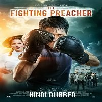 The Fighting Preacher (2019) Hindi Dubbed UNOFFICIAL Full Movie Watch Free Download