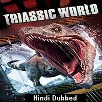 Triassic World (2018) Hindi Dubbed Full Movie Watch Online HD Print Free Download