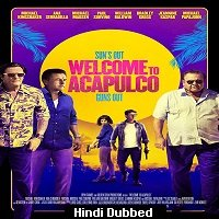 Welcome to Acapulco (2019) Unofficial Hindi Dubbed Full Movie Watch Online HD Free Download