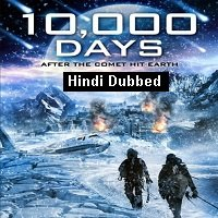10,000 Days (2014) Hindi Dubbed Full Movie Watch Free Download